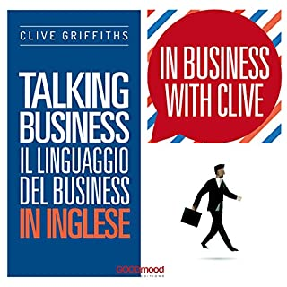 Talking Business - Il linguaggio del Business in inglese     In Business with Clive              Di:                                                                                                                                 Clive Griffiths                               Letto da:                                                                                                                                 Clive Griffiths                      Durata:  38 min     35 recensioni     Totali 4,2