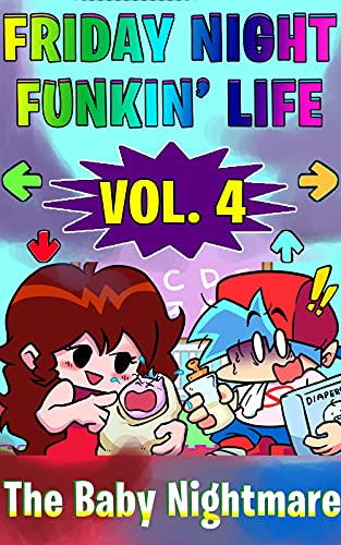 (Unofficial) Friday Night Funkin' Life Vol. 04: The Baby...