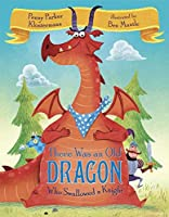 There Was an Old Dragon Who Swallowed a Knight by Penny Parker Klostermann(2015-08-04)