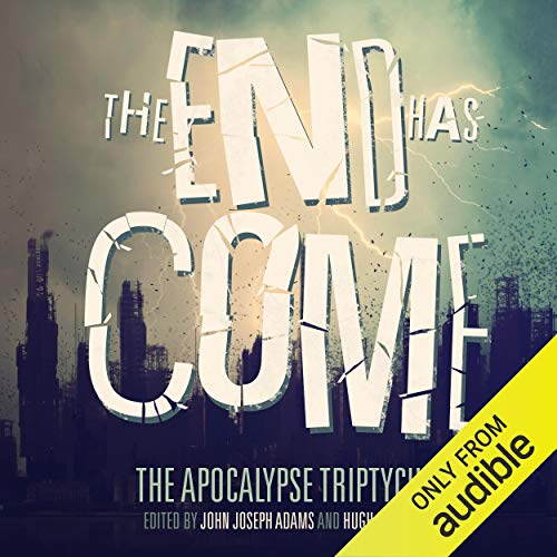 The End Has Come Audiobook By Hugh Howey, Jamie Ford, Jonathan Maberry, Seanan McGuire, Nancy Kress, Carrie Vaughn, Ben H. Winters, Scott Sigler cover art