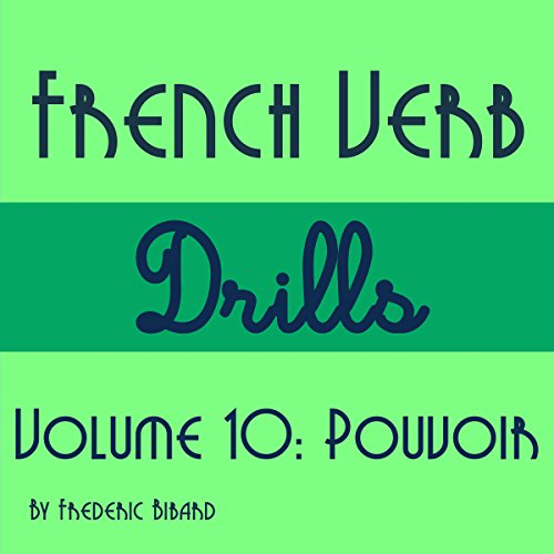 French Verb Drills Featuring the Verb Pouvoir [French Edition] audiobook cover art