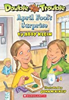 April Fool's Surprise (Double Trouble)