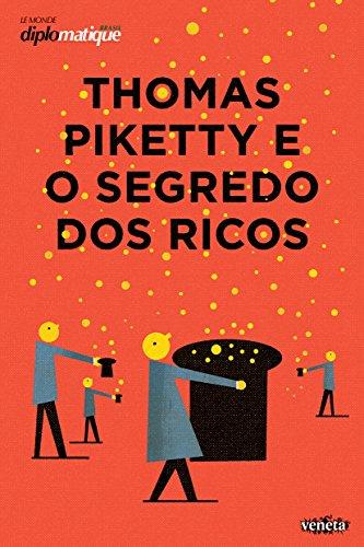 Thomas Piketty e o Segredo dos Ricos