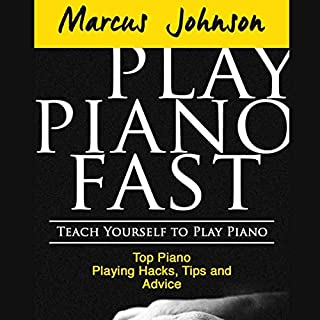 Couverture de Play Piano Fast: Teach Yourself to Play Piano