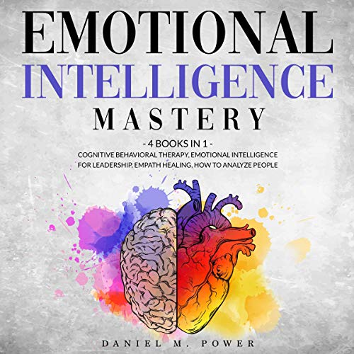 Emotional Intelligence Mastery: 4 Books in 1 cover art