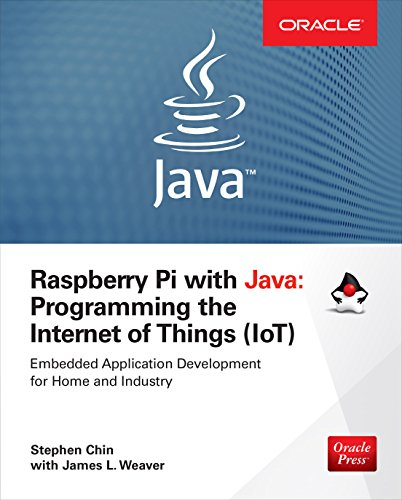 Raspberry Pi with Java: Programming the Internet of Things (IoT) (Oracle Press)