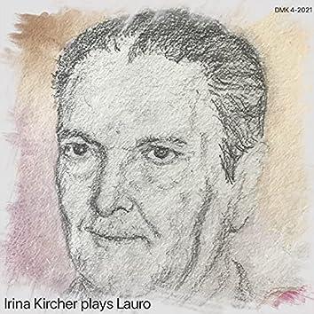 Irina Kircher Plays Lauro