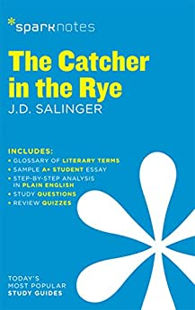 The Catcher in the Rye SparkNotes Literature Guide (SparkNotes Literature Guide Series Book 21) by [SparkNotes]