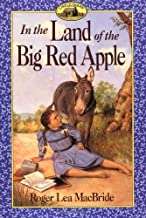 In the Land of the Big Red Apple (Little House the Rose Years - Book 3) by Roger Lea MacBride (3-Jul-1996) Paperback
