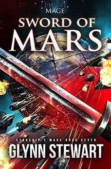 Sword of Mars (Starship's Mage Book 7) by [Glynn Stewart]