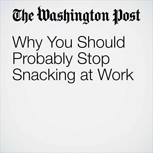 Why You Should Probably Stop Snacking at Work copertina