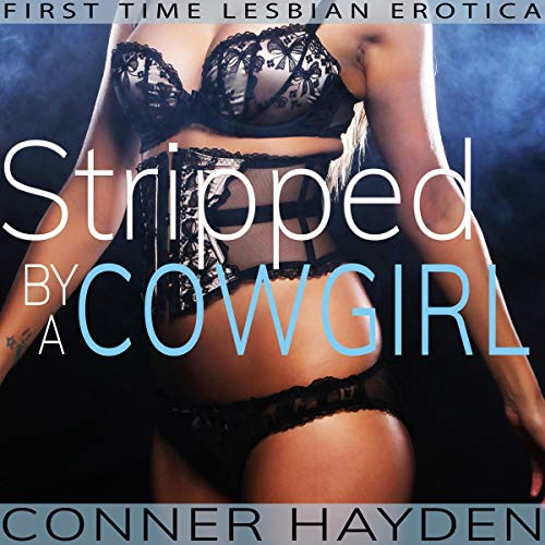 Stripped by a Cowgirl: Lesbian First Time Erotica audiobook cover art