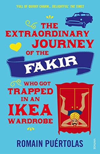 The Extraordinary Journey of the Fakir who got Trapped in an Ikea Wardrobe (English Edition)