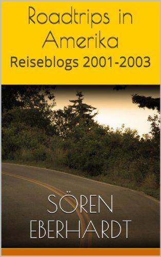 Roadtrips in Amerika: Reiseblogs 2001-2003 (Mit Rucksack und Laptop 2)