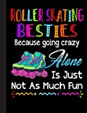 Roller Skating Besties Notebook: Lined Notebook / Journal Gift, Ski, 120 Pages, 8.5 x 11 inches , Personal Diary, Personalized Journal, ... work, or home!, Soft Cover, Matte Finish