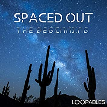 Spaced Out: The Beginning