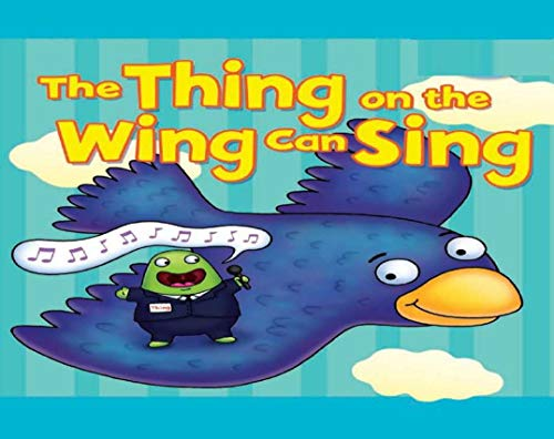 The Thing on the Wing can Sing: Recommended for classic children's picture books (English Edition)