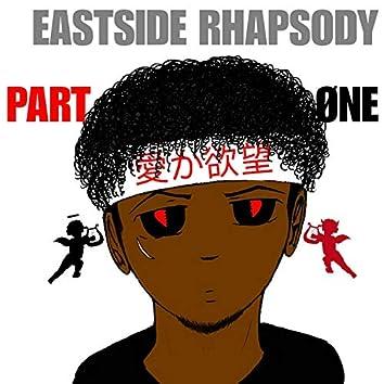 Eastside Rhapsody Pt. 1