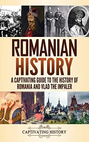 Romanian History A Captivating Guide to the History of Romania and Vlad the Impaler product image