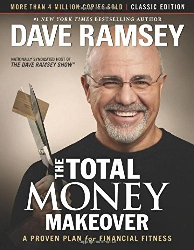 The Total Money Makeover Classic Edition A Proven Plan by Dave Ramsey Hardcover