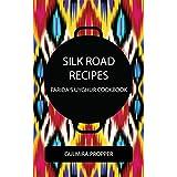 Silk Road Recipes: Parida's Uyghur Cookbook (English Edition)