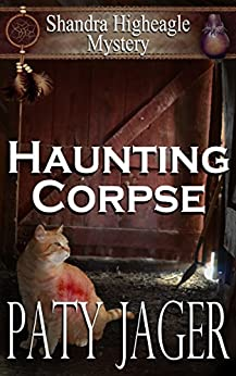Haunting Corpse (Shandra Higheagle Mystery Book 9) by [Paty Jager]