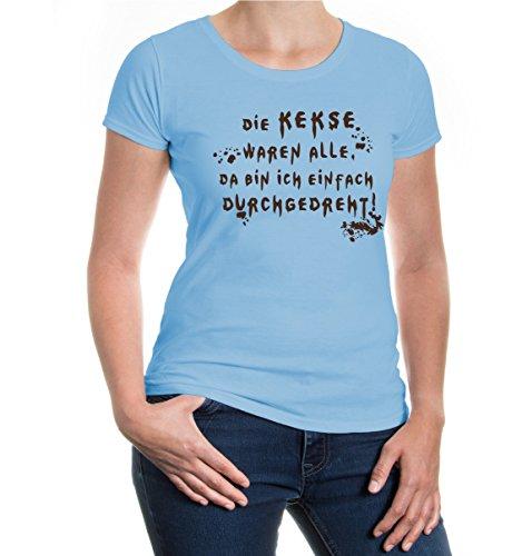 Girlie T-Shirt Die Kekse Waren alle. Da Bin ich einfach durchgedreht!-M-SkyBlue-Brown