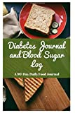 Diabetes Journal and Blood Sugar Log: 90 Day Daily Food Tracker Journal and Exercise Log Activity Tracker Notebook with a Weekly Meal Planner to Promote A Healthy Diet Vol 2