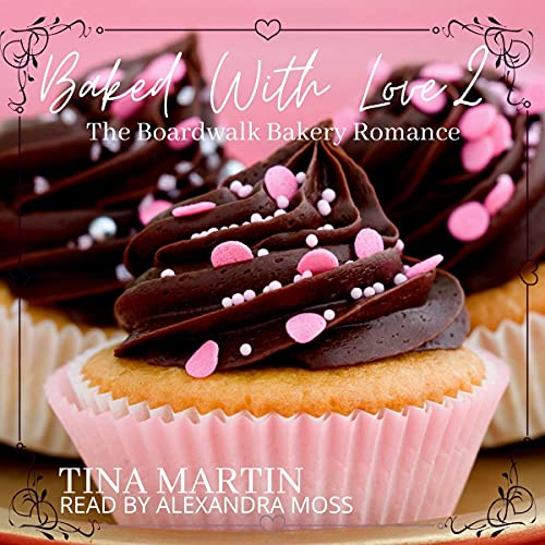 Baked with Love 2 Audiobook By Tina Martin cover art