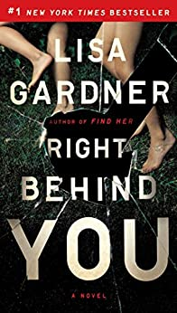 Right Behind You (FBI Profiler Book 7) by [Lisa Gardner]