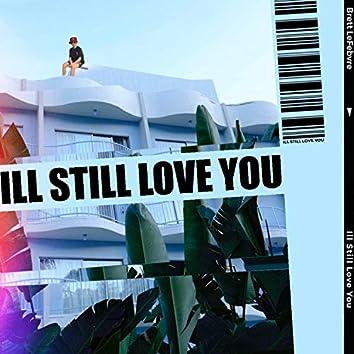 I'll Still Love You