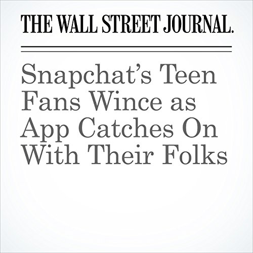 Snapchat's Teen Fans Wince as App Catches On With Their Folks cover art