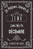 Les Meilleurs Joueurs De Judo Sont Nés En Décembre: Carnet de note pour les joureurs de Judo nés en Décembre cadeaux pour un ami, ... collègue, quelqu'un de la famille