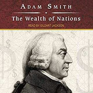 The Wealth of Nations                   Written by:                                                                                                                                 Adam Smith                               Narrated by:                                                                                                                                 Gildart Jackson                      Length: 36 hrs and 43 mins     7 ratings     Overall 4.9