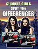 Gilmore Girls Spot The Difference: Enchanting Gilmore Girls Adult Activity Picture Puzzle Books