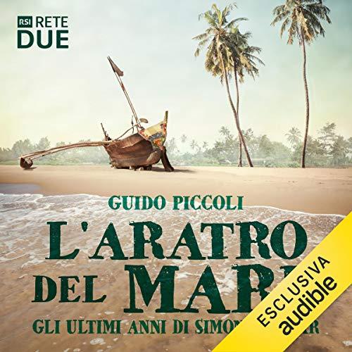 L'aratro del mare: Gli ultimi anni di Simón Bolívar audiobook cover art