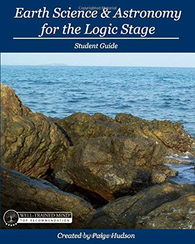 Compare Textbook Prices for Earth Science & Astronomy for the Logic Stage Student Guide  ISBN 9781935614616 by Hudson, Paige