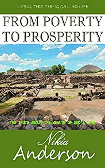 From Poverty to Prosperity, The Truth About the Wealth of God's Love: Living This Thing Called Life by [Nikia Anderson]