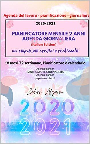 2020-2021 Pianificatore mensile 2 anni Agenda Giornaliera : un sogno, poi credici e realizzalo: 18 mesi-72 settimane, Pianificatore e calendario luglio 2020 - dicembre 2021,Agenda nera,Italian