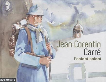 Jean-Corentin Carré, lenfant-soldat
