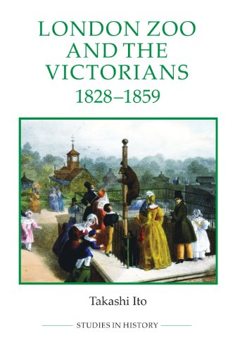 London Zoo and the Victorians, 1828-1859 (Royal Historical Society Studies in History New Series) (English Edition)