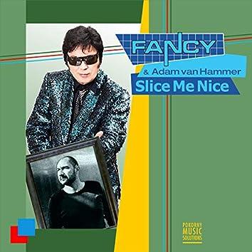 Slice Me Nice (Remixes) (Remixes)