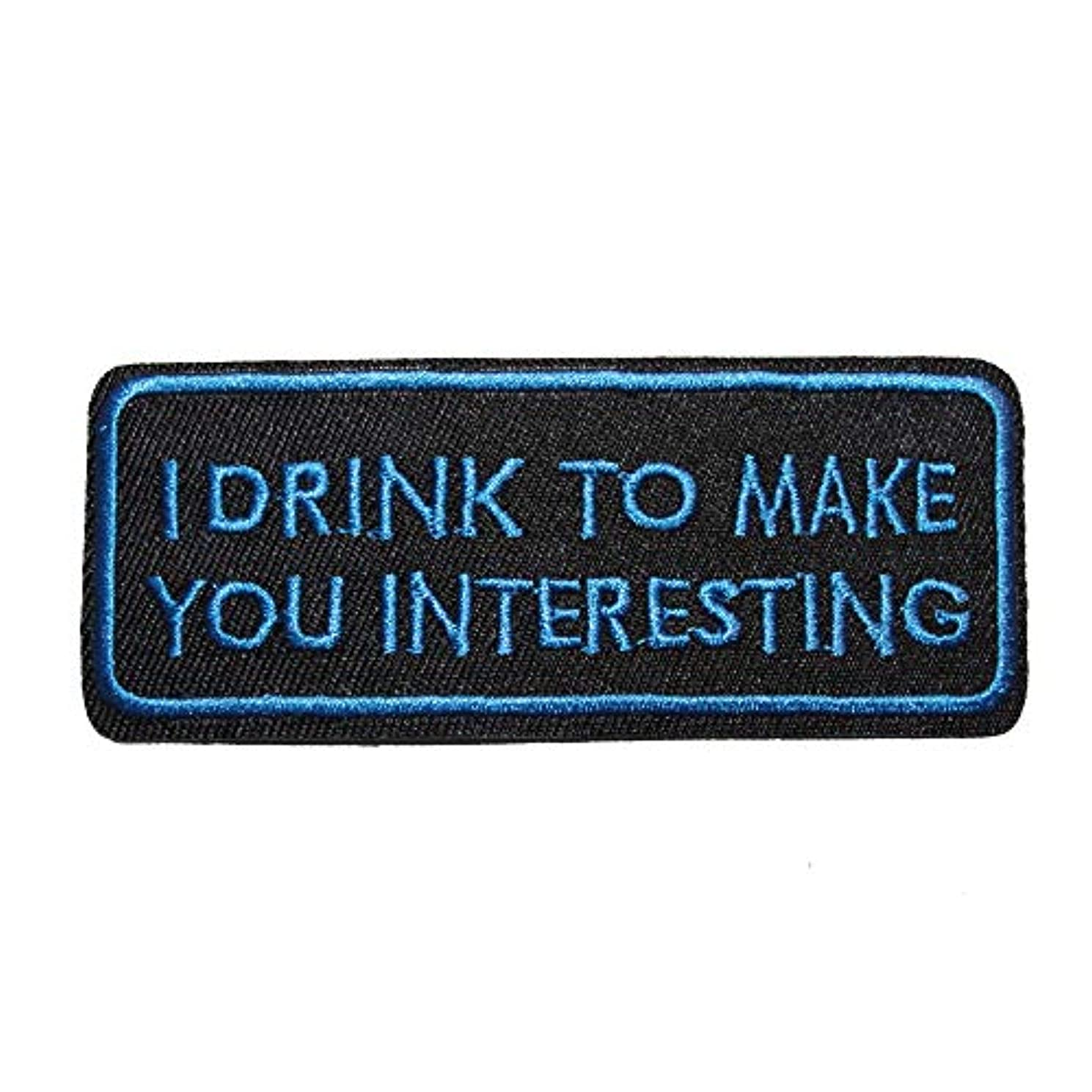 U-Sky Sew or Iron on Patches - I Drink to Make You Interesting Patch