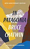 In Patagonia: 40th Anniversary Edition (Vintage Classics) - Bruce Chatwin