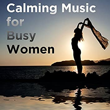 Calming Music for Busy Women