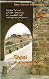 Engel auf meinem Weg: Mit dem Fahrrad auf dem Jakobsweg von Lippstadt nach Santiago de Compostela
