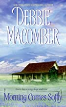 MORNING COMES SOFTLY By Macomber, Debbie (Author) Mass Market Paperbound on 01-Mar-2007