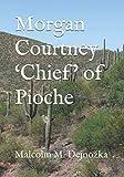 Morgan Courtney 'Chief' of Pioche