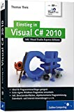 Thomas Theis: Einstieg in Visual C# 2010: Inkl. Visual Studio Express Editions (Galileo Computing)