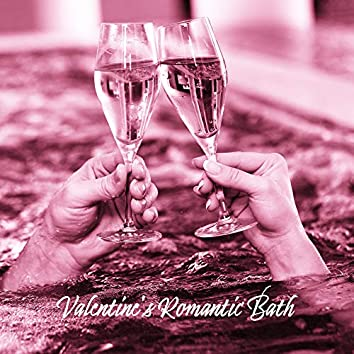 Valentine's Romantic Bath – Collection of Deep Relaxing Nature Sounds for Sensual Together Bathing, Romantic Pleasure, Tantric Massage, Zen, Lounge Music